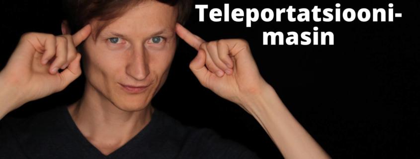 Sinu teleportatsioonimasin